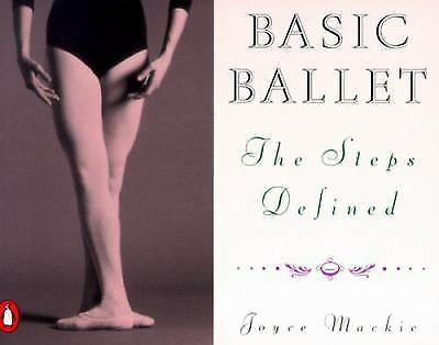 Basic Ballet The Steps Defined (pb) Illustrated basic movements with 975 photos