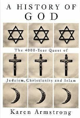 A History of God: The 4000-Year Quest of Judaism, Christianity and Islam, Armstr