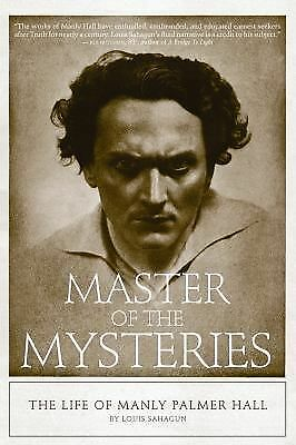 Master of the Mysteries: The Life of Manly Palmer Hall, Sahagun, Louis, Good Boo