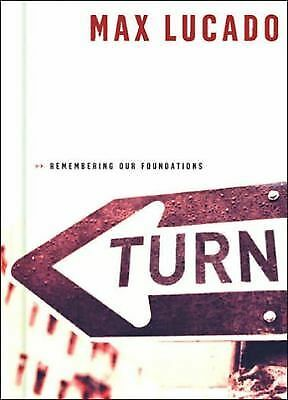 Turn - Remembering Our Foundations - Max Lucado - HB - NICE