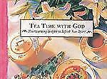 Tea Time With God - Heartwarming Insights to Refresh Your Spirit - 1998 - NEW