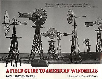 A Field Guide to American Windmills, Baker, T Lindsay, Excellent Book