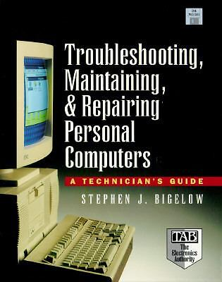 Troubleshooting, Maintaining, & Repairing Personal Computers: A Technical Guide/