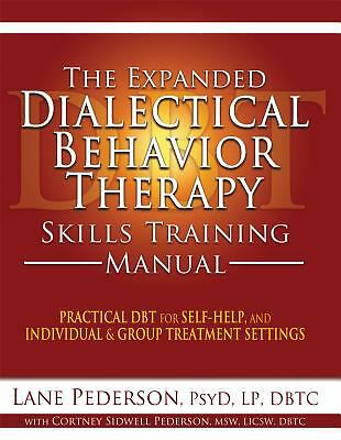 The Expanded Dialectical Behavior Therapy Skills Training Manual: Practical DBT