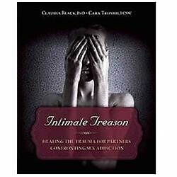 Intimate Treason: Healing the Trauma for Partners Confronting Sex Addiction, Tri