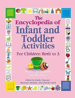 The Encyclopedia of Infant and Toddler Activities: Written by Teachers for Teach