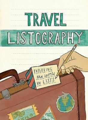 Travel Listography: Exploring the World in Lists by Nola, Lisa