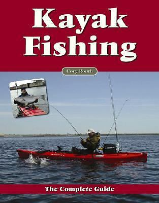 Kayak Fishing: The Complete Guide, Routh, Cory, Books