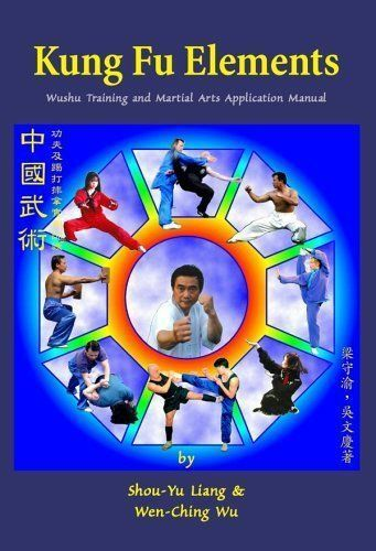Kung Fu Elements, Wen-Ching Wu, Shou-Yu Liang, Very Good Book