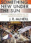 Something New Under the Sun: An Environmental History of the Twentieth-Century W