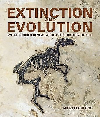 Extinction and Evolution: What Fossils Reveal About the History of Life, Eldredg