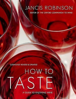How to Taste: A Guide to Enjoying Wine, Robinson, Jancis, Very Good Book