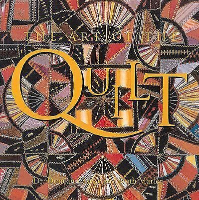 The Art of the Quilt by Duncan Clark and Ruth Marler 1st Edition Hardcover