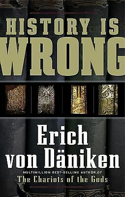 History Is Wrong, Erich Von Daniken, Good Book