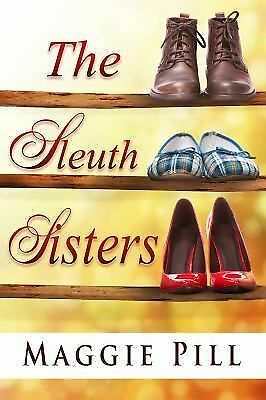 The Sleuth Sisters: A Sleuth Sisters Mystery (Sleuth Sisters Mysteries) (Volume