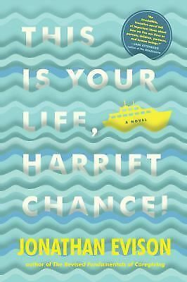 This Is Your Life, Harriet Chance!, Evison, Jonathan, Excellent Book