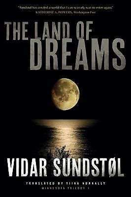 The Land of Dreams (Minnesota Trilogy), Sundstøl, Vidar, Excellent Book