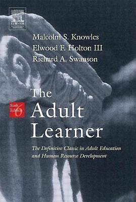 The Adult Learner, Sixth Edition: The Definitive Classic in Adult Education and