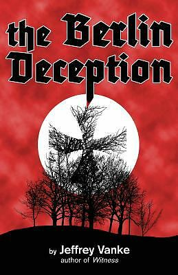 The Berlin Deception, Vanke, Jeffrey, Good Book