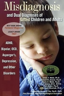 Misdiagnosis and Dual Diagnoses of Gifted Children and Adults: ADHD, Bipolar, Oc