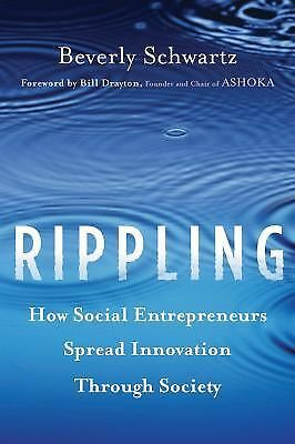 Rippling: How Social Entrepreneurs Spread Innovation Throughout the World, Schwa