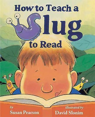 How to Teach a Slug to Read, Pearson, Susan, Very Good Book