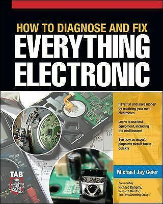 How to Diagnose and Fix Everything Electronic, Geier, Michael, Good Book