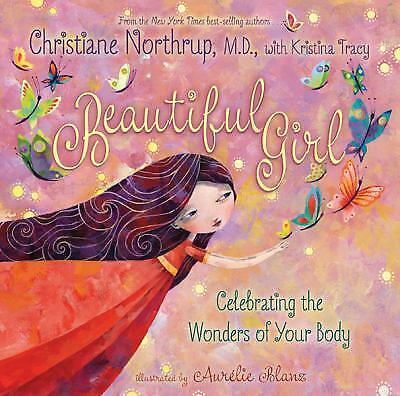 Beautiful Girl: Celebrating the Wonders of Your Body, Kristina Tracy, Christiane