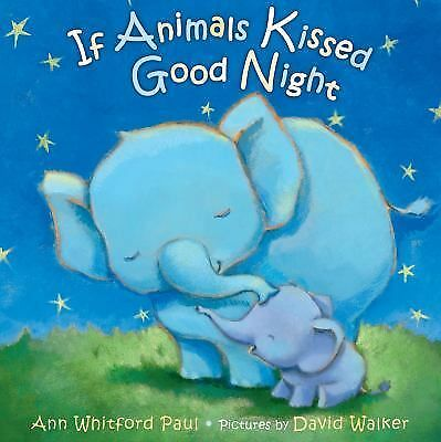 If Animals Kissed Good Night, Paul, Ann Whitford, Good Book