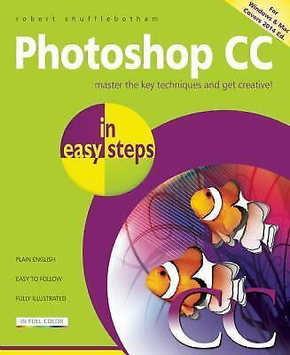 Photoshop CC in Easy Steps, Shufflebotham, Robert, Excellent Book