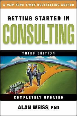 Getting Started in Consulting, Alan Weiss