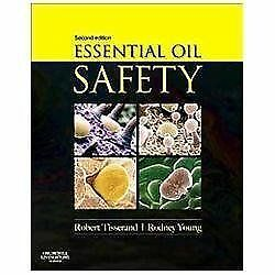 Essential Oil Safety: A Guide for Health Care Professionals-, 2e, Rodney Young,