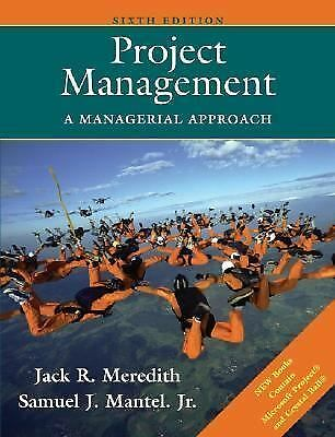Project Management : A Managerial Approach by Samuel J. Mantel and Jack R....