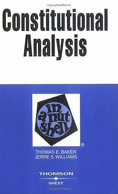 Constitutional Analysis in a Nutshell, WILLIAMS, JERRE, Baker, Thomas, Acceptabl