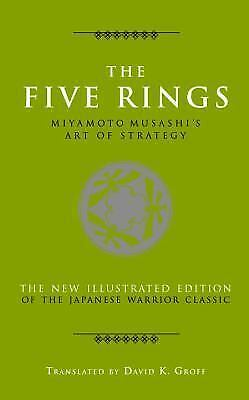 The Five Rings: Miyamoto Musashi's Art of Strategy (The Art of Wisdom), Musashi,