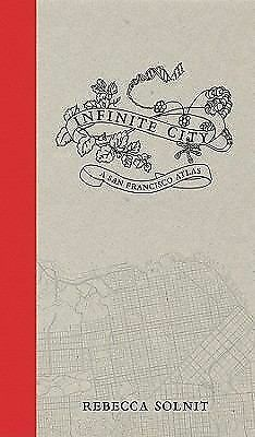 Infinite City: A San Francisco Atlas, Solnit, Rebecca, Very Good Book