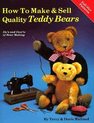How to Make and Sell Quality Teddy Bears by Doris Michaud and Terry Michaud (199