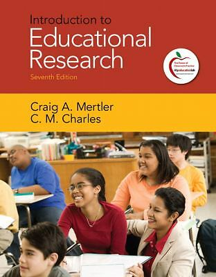 Introduction to Educational Research (Seventh Edition) Mertler & Charles Books-A