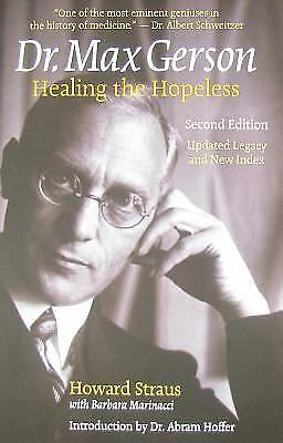 Dr. Max Gerson Healing the Hopeless Howard Straus Books-Good Condition
