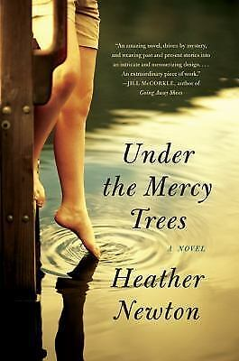 Under the Mercy Trees by Heather Newton (2011, Paperback)