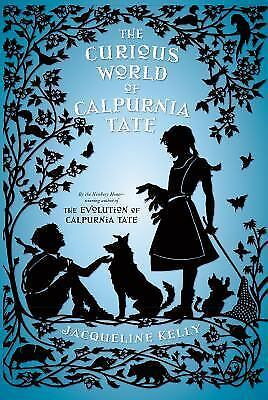 The Curious World of Calpurnia Tate Kelly, Jacqueline Books-Good Condition
