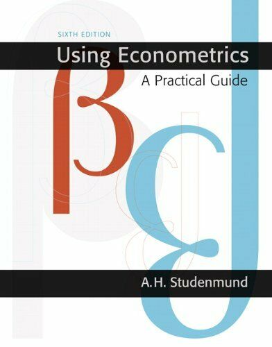Using Econometrics : A Practical Guide by A. H. Studenmund (2010, Hardcover)