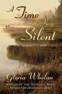 A Time to Keep Silent by Gloria Whelan (2004, Paperback)