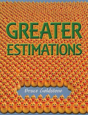Greater Estimations by Bruce Goldstone (2008, Hardcover)
