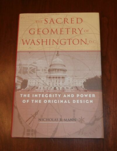 Sacred Geometry of Washington, DC, Nicholas R Mann, Barnes & Noble 2007, NF
