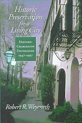 Historic Preservation for a Living City: Historic Charleston Foundation, 1947-19