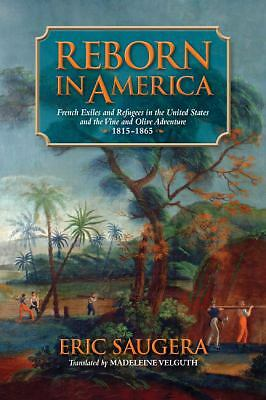 Reborn in America: French Exiles and Refugees in the United States and the Vine