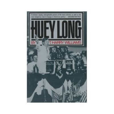 Huey Long, Williams, T. Harry, Very Good Book