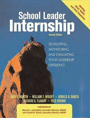 School Leader Internship: Developing, Monitoring and Evaluating Your Leadership