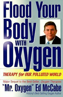 Flood Your Body with Oxygen by Ed Mccabe